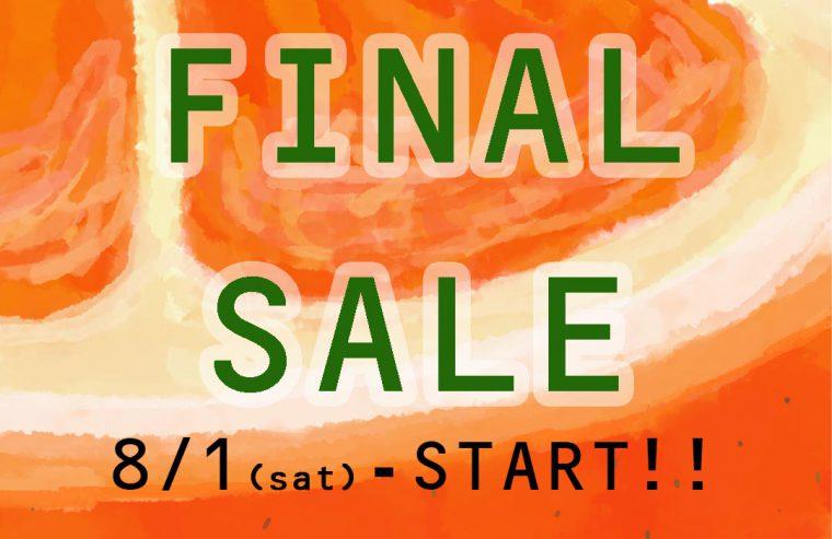 【2020S/S FINALSALE】8/1(SAT)スタート!