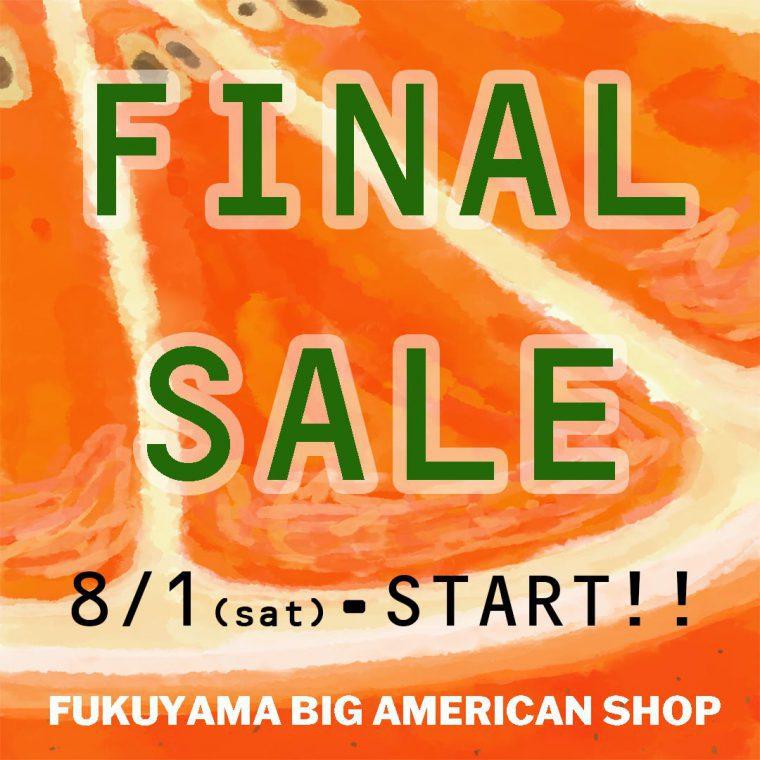 FINAL SALE 8/1(SAT)スタート!